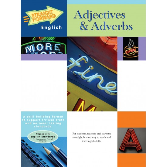Adjectives & Adverbs: Straight Forward English Language Arts Series