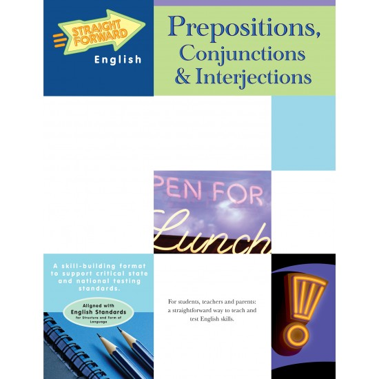 Prepositions, Conjunctions, & Interjections: Straight Forward English Language Arts Series