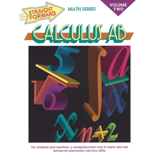 Calculus AB Volume 2: Straight Forward Math Series (Large Edition)