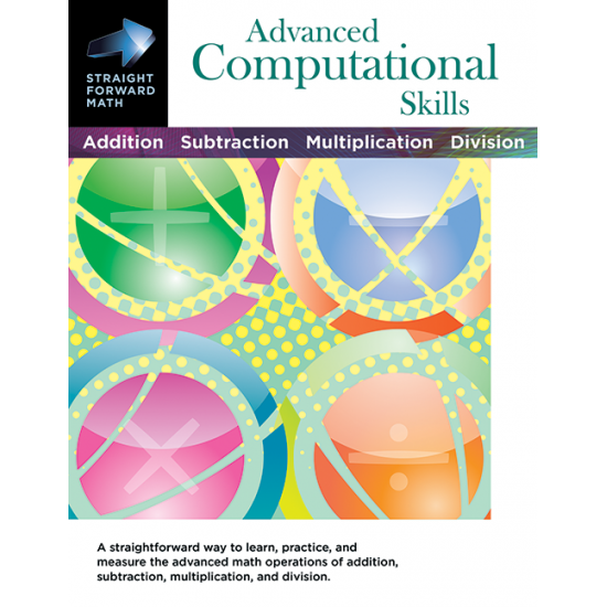 Advanced Computational Skills: Straight Forward Math Series