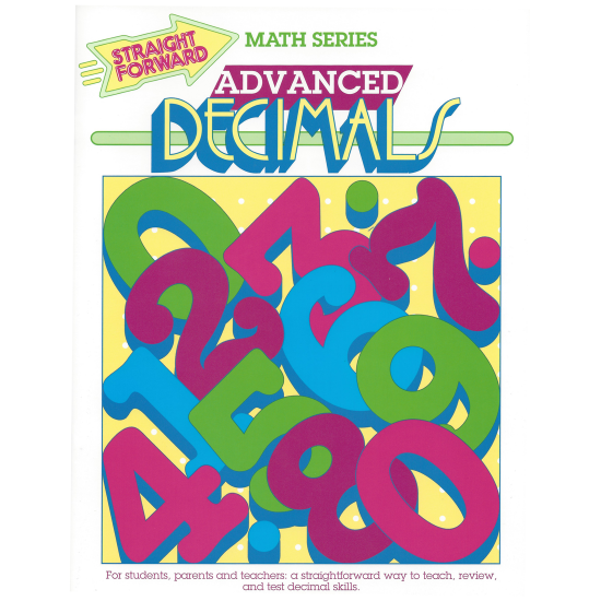 Advanced Decimals: Straight Forward Math Series (Advanced Edition)