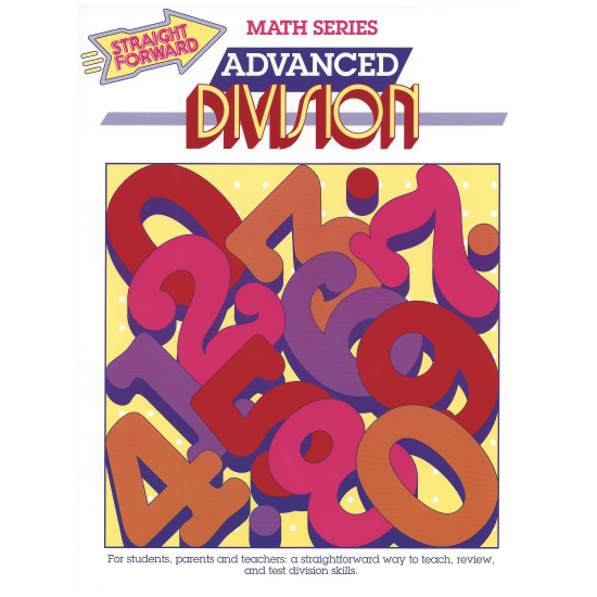 Advanced Division: Straight Forward Math Series (Advanced Edition)