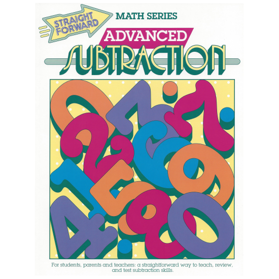 Advanced Subtraction: Straight Forward Math Series (Advanced Edition)