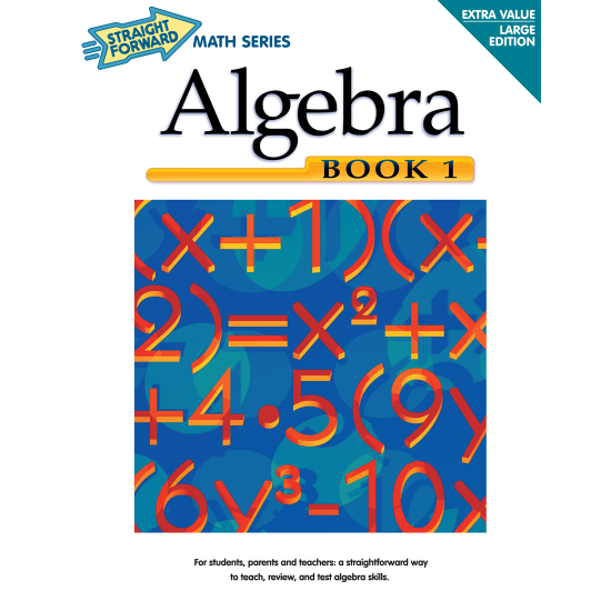 Algebra Book 1: Straight Forward Math Series (Large Edition)