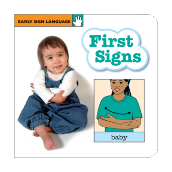 First Signs: Early Sign Language Board Book