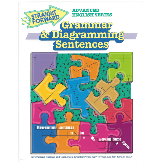 Grammar & Diagramming Sentences: Advanced Straight Forward English Series