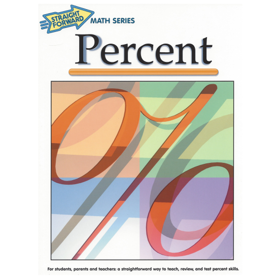 Percents: Straight Forward Math Series (Advanced Edition)