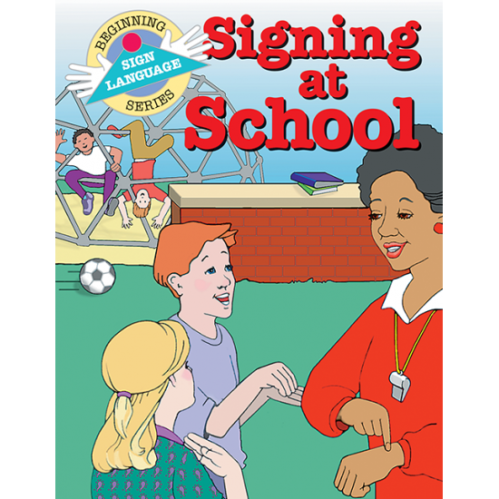 Signing At School: Beginning Sign Language Series