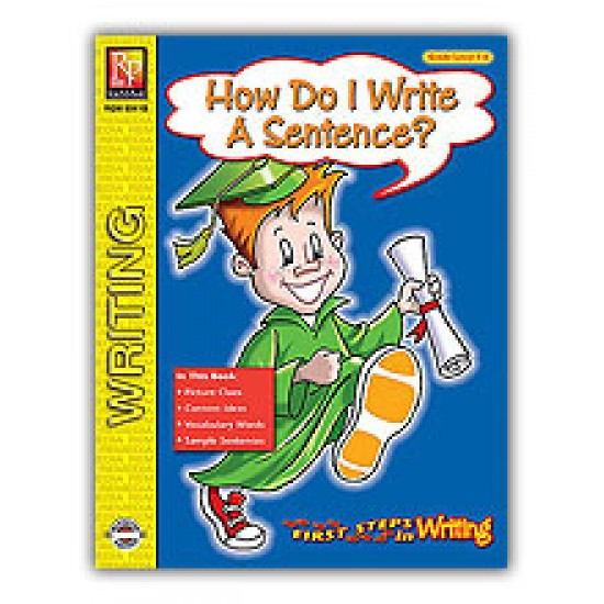 First Steps in Writing: How Do I Write A Sentence?