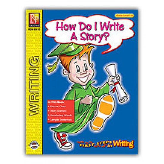 First Steps in Writing: How Do I Write A Story?